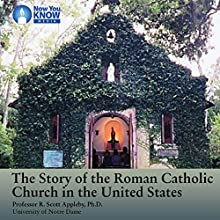 The Story of the Roman Catholic Church in the United States Lecture Auteur(s) : Prof. R. Scott Appleby PhD Narrateur(s) : Prof. R. Scott Appleby PhD