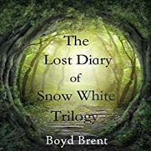 The Lost Diary of Snow White Trilogy Audiobook by Boyd Brent Narrated by Hannah Cooper-Dean