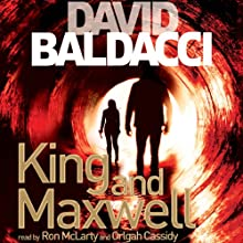 King and Maxwell   Livre audio Auteur(s) : David Baldacci Narrateur(s) : Ron McLarty, Orlagh Cassidy