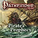 Pathfinder Tales: Pirate's Prophecy Audiobook by Chris A. Jackson Narrated by Steve West