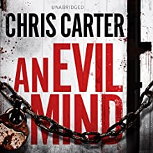 An Evil Mind (       UNABRIDGED) by Chris Carter Narrated by George Newburn