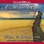 A Merry Heart: Brides of Lancaster County, Book 1 | Wanda E. Brunstetter