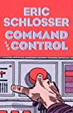 img - for By Eric Schlosser - Command and Control: Nuclear Weapons, the Damascus Accident, and the Illusion of Safety (8/18/13) book / textbook / text book