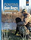 img - for Positive Gun Dogs: Clicker Training for Sporting Breeds (Karen Pryor Clicker Books) book / textbook / text book