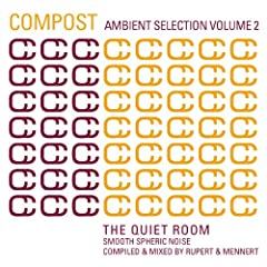 Compost Ambient Selection Vol. 2 - The Quiet Room - Smooth Spheric Noise - compiled and mixed by Rupert & Mennert