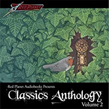 Classics Anthology Collection: Disc Two (       UNABRIDGED) by Red Planet Audiobooks Narrated by Christian Huey, Brett Weaver, Lisa Jasak, Jose Villarreal, Amy Wenglar, Ryan Hill