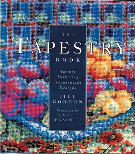 the-tapestry-book-twenty-inspiring-needlepoint-designs-by-jill-gordon-2003-06-30