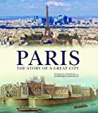Danielle Chadych Paris:The Story of a Great City