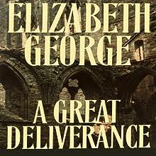 A Great Deliverance | Livre audio Auteur(s) : Elizabeth George Narrateur(s) : Derek Jacobi