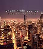 Urban Night Lounge  -ELEGANT DRIVING- Performed by The Illuminati