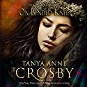 On Bended Knee: The Highland Brides, Book 3 Audiobook by Tanya Anne Crosby Narrated by Ewan MacRae