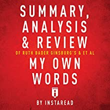 Summary, Analysis & Review of Ruth Bader Ginsburg's et al My Own Words by Instaread Audiobook by  Instaread Narrated by Susan Murphy