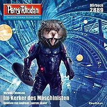 Im Kerker der Maschinisten (Perry Rhodan 2889) Hörbuch von Verena Themsen Gesprochen von: Andreas Laurenz Maier