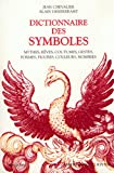 img - for Dictionnaire des symboles : Mythes, r ves, coutumes, gestes, formes, figures, couleurs, nombres book / textbook / text book