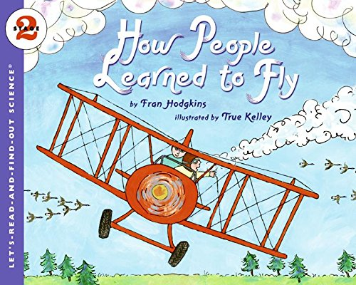 How People Learned to Fly (Let's-Read-and-Find-Out Science. Stage 2)