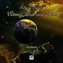 Einmal Erde und zurück Hörbuch von Silvana Sandri Gesprochen von: Silvana Sandri