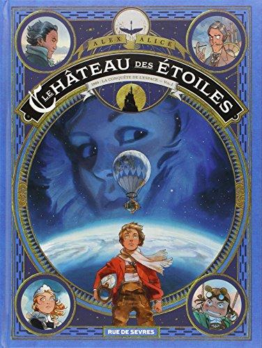 Le château des étoiles (1) : 1869 : la conquête de l'espace. Première partie