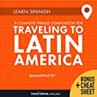 Learn Spanish: A Complete Phrase Compilation for Traveling to Latin America Hörbuch von  Innovative Language Learning LLC Gesprochen von:  Innovative Language Learning LLC
