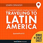 Learn Spanish: A Complete Phrase Compilation for Traveling to Latin America |  Innovative Language Learning LLC
