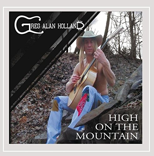 Greg Alan Holland - High On the Mountain