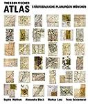Theodor Fischer Atlas: St�dtebauliche...