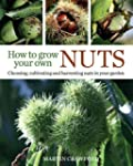 How to Grow Your Own Nuts: Choosing,...