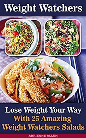 Weight Watchers: Lose Weight Your Way With 25 Amazing ...