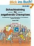 Schachtraining f�r angehende Champions