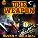The Weapon: A Freehold War Novel (       UNABRIDGED) by Michael Z. Williamson Narrated by Stephen Bowlby