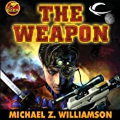 The Weapon: Freehold, Book 2 (Unabridged) | [Michael Z. Williamson]