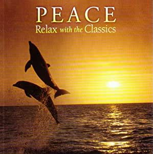 Peace-Relax With the Classics