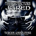 Jared: The Protectors, Book 2 (       UNABRIDGED) by Teresa Gabelman Narrated by Jeffrey Kafer
