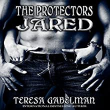 Jared: The Protectors, Book 2 (       UNABRIDGED) by Teresa Gabelman Narrated by Jeffrey Kafer
