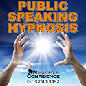 Public Speaking Hypnosis: Maximum Confidence  by Craig Beck Narrated by Craig Beck