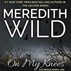 On My Knees (       UNABRIDGED) by Meredith Wild Narrated by Jennifer Mack, David LeDoux