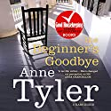 The Beginner's Goodbye Audiobook by Anne Tyler Narrated by Kirby Heyborne