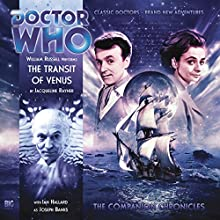 The Transit of Venus: Doctor Who - The Companion Chronicles Audiobook by Jacqueline Rayner Narrated by William Russell, Ian Hallard
