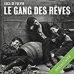 Le gang des rêves | Luca Di Fulvio