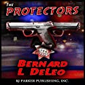 The Protectors: Vigilante Justice (       UNABRIDGED) by Bernard Lee DeLeo Narrated by David Gilmore