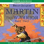 Martin the Warrior: Book Two: Actors and Searchers (       UNABRIDGED) by Brian Jacques Narrated by Brian Jacques
