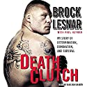 Death Clutch: My Story of Determination, Domination, and Survival (       UNABRIDGED) by Brock Lesnar Narrated by Dunsworth Bob