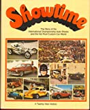 img - for Showtime: The story of the International Championship Auto Shows and the hot rod/custom car world : a twenty-year history book / textbook / text book