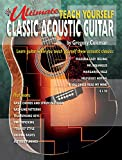 Ultimate Teach Yourself Classic Acoustic Guitar: Book & CD [With CD]