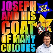 Joseph and His Coat of Many Colours | Livre audio Auteur(s) : Renata Allen Narrateur(s) : Alan Titchmarsh