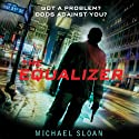 The Equalizer Audiobook by Michael Sloan Narrated by Jeff Gurner