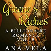 Greene's Riches: A Billionaire Romance, Book 2 | [Ana Vela]