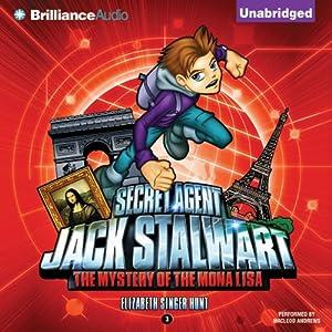 The Mystery of the Mona Lisa: France: Secret Agent Jack Stalwart: Book 3 | [Elizabeth Singer Hunt]