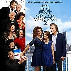 My Big Fat Greek Wedding 2: Original Motion Picture Soundtrack