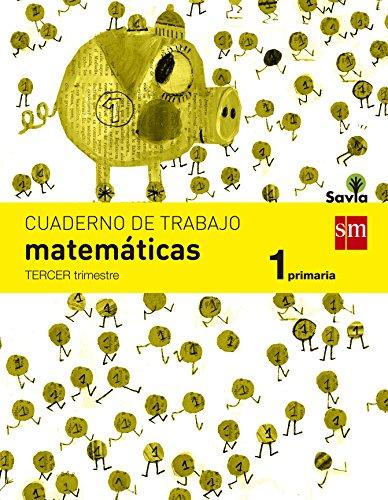 Cuaderno de matemáticas. 1 Primaria, 3 Trimestre. Savia