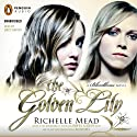 The Golden Lily: Bloodlines, Book 2 (       UNABRIDGED) by Richelle Mead Narrated by Emily Shaffer